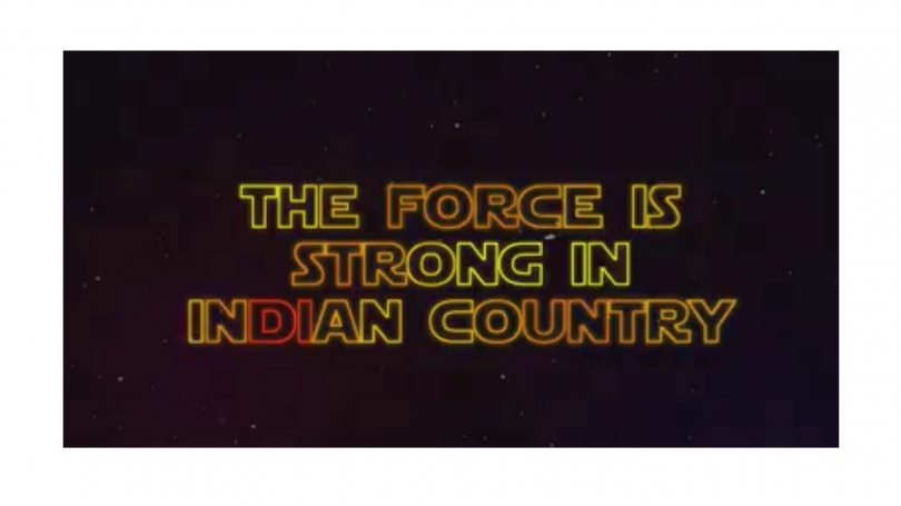 The Force is Strong in Indian Country
